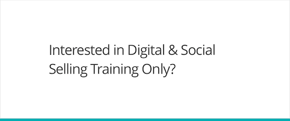 Interested in Digital & Social Selling Training only