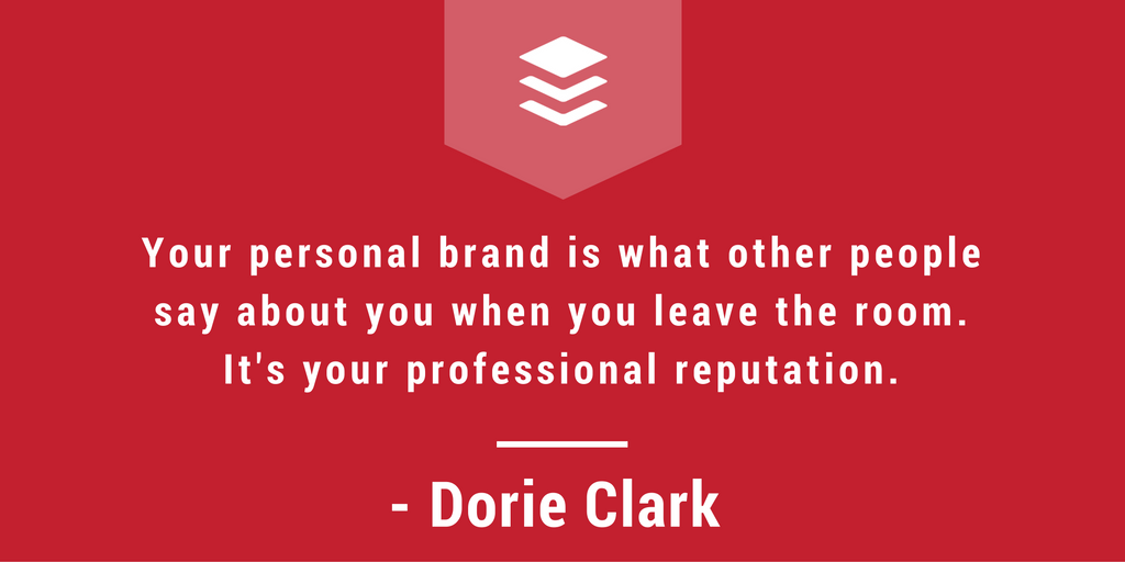 Your personal brand is your professional reputation. Image Source: Business 2 Community